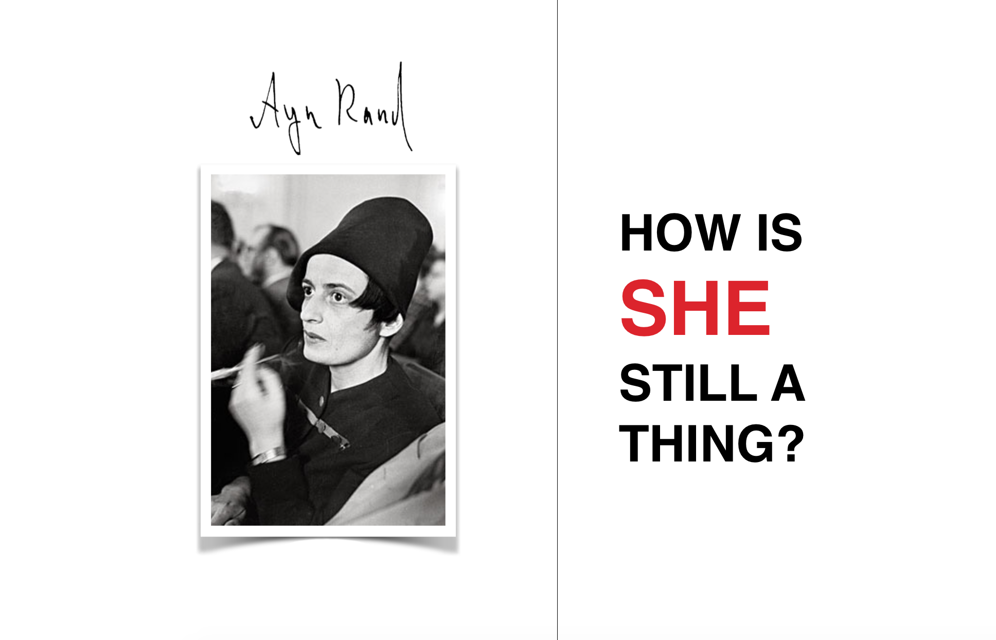How is Ayn Rand still a thing? From ridicule to serious concern